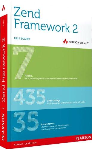 9783827329943: Zend Framework 2: Von den Grundlagen bis zur fertigen Anwendung