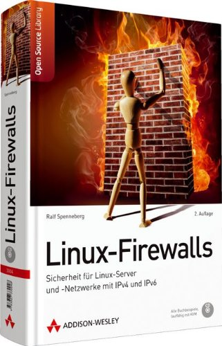 9783827330048: Linux-Firewalls: Sicherheit f�r Linux-Server und -Netzwerke mit IPv4 und IPv6