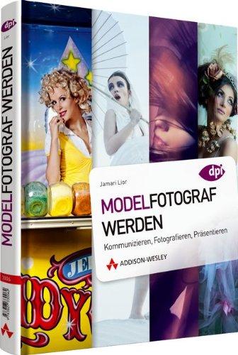 9783827330062: Modelfotograf werden