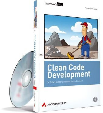 9783827330086: Clean Code Development: Sofort besser programmieren können!