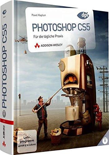 9783827330185: Photoshop CS5: Für die tägliche Praxis