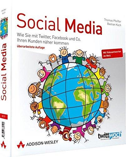 9783827330192: Social Media: Wie Sie mit Twitter, Facebook und Co. Ihren Kunden näher kommen