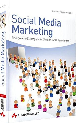 Social Media Marketing - Der farbige Ratgeber zur Image- und Firmen-Promotion im Web 2.0: Erfolgreiche Strategien für Sie und Ihr Unternehmen (Bizztec) - Heymann-Reder, Dorothea