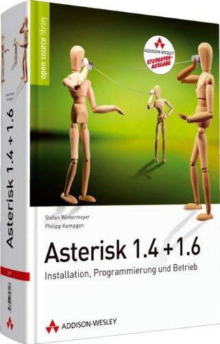 9783827330338: Asterisk 1.4 + 1.6 - Studentenausgabe: Installation, Programmierung und Betrieb