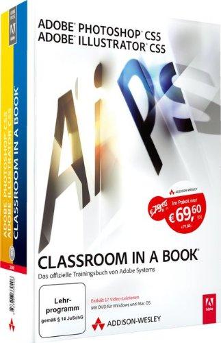 Adobe Photoshop CS5 / Adobe Illustrator CS5 - Classroom in a Book Die offiziellen Trainingsbücher von Adobe Systems - Adobe Creative Team, Adobe