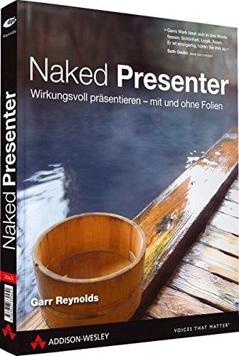 9783827330451: Naked Presenter: Wirkungsvoll präsentieren - mit und ohne Folien