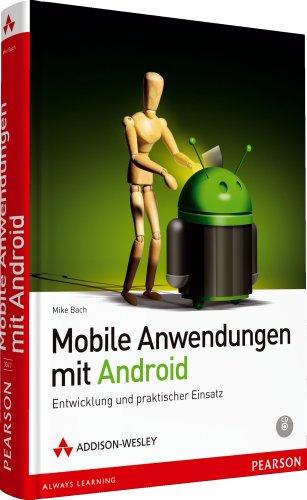9783827330475: Mobile Anwendungen mit Android: Entwicklung und praktischer Einsatz