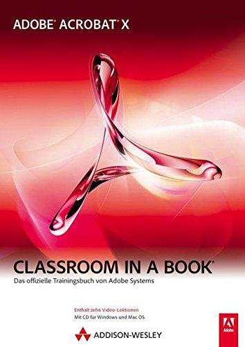 9783827330567: Adobe Acrobat X - Classroom in a Book: Das offizielle Trainingsbuch von Adobe Systems