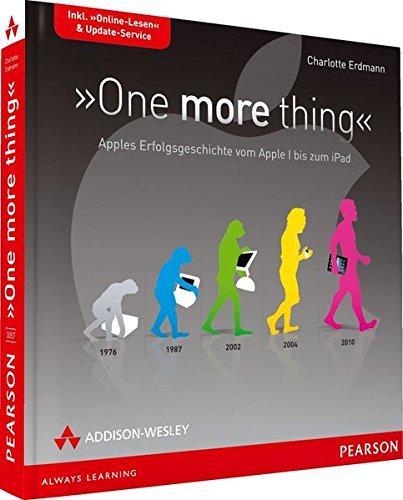 9783827330574: One more thing: Apples Erfolgsgeschichte vom Apple I bis zum iPad