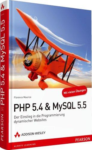 9783827331649: PHP 5.4 & MySQL 5.5: Der Einstieg in die Programmierung dynamischer Websites
