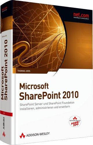 9783827332370: Microsoft SharePoint 2010 (R): SharePoint Server und SharePoint Foundation installieren, administrieren und erweitern