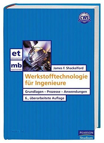 9783827371591: Werkstofftechnologie für Ingenieure. Grundlagen - Prozesse - Anwendungen
