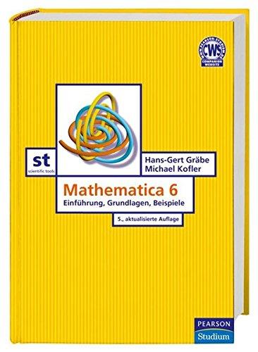 Mathematica 6. Studium Scientific Tools: Gräbe, Hans-Gert, Kofler,