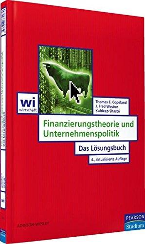 9783827372970: Finanzierungstheorie und Unternehmenspoltik. Das Lösungsbuch