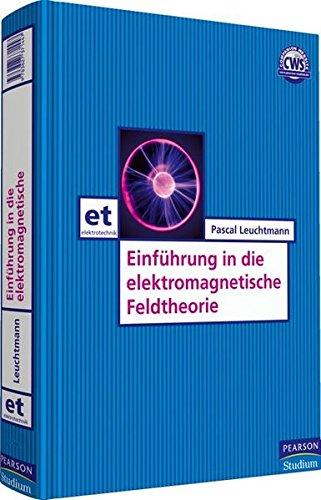 9783827373021: Einführung in die elektromagnetische Feldtheorie