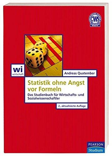 9783827373069: Statistik ohne Angst vor Formeln: Das Studienbuch für Wirtschafts- und Sozialwissenschaftler
