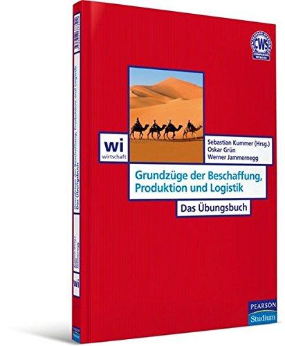 9783827373502: Grundzüge der Beschaffung, Produktion und Logistik - Das Übungsbuch