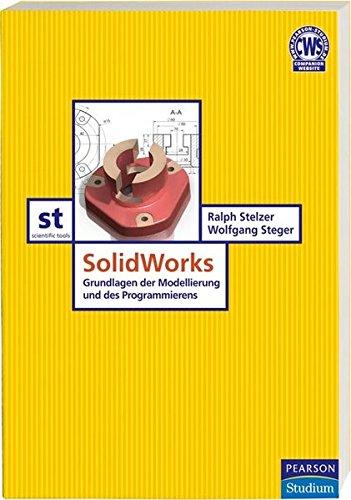 9783827373670: SolidWorks: Grundlagen der Modellierung und des Programmierens