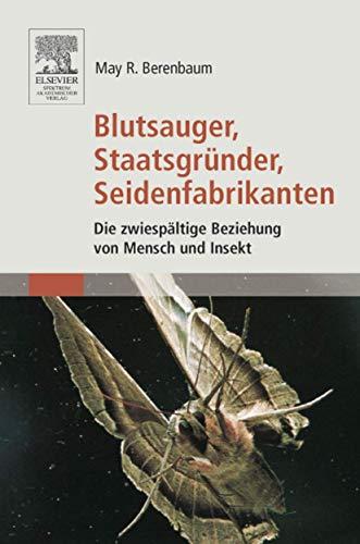 9783827400789: Blutsauger, Staatsgründer, Seidenfabrikanten: Die zwiespältige Beziehung von Mensch und Insekt (German Edition)
