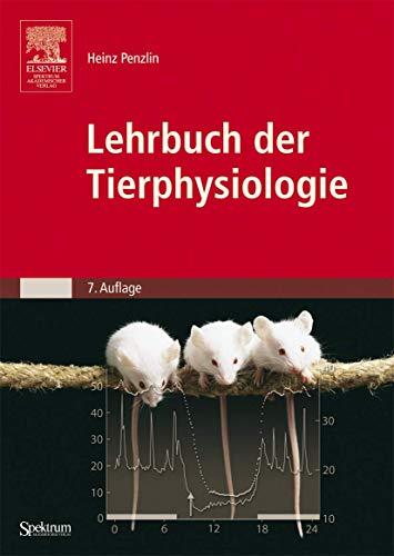 Lehrbuch der Tierphysiologie. Unter Mitarb. von Gernot Beinbrech u.v.a. - Penzlin, Heinz