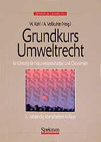 9783827402233: Grundkurs Umweltrecht 2.A.: Einführung für Naturwissenschaftler und Ökonomen, 2. Auflage (German Edition)