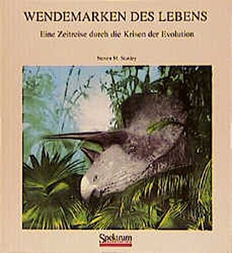 Wendemarken des Lebens: Eine Zeitreise durch die Krisen der Evolution (German Edition) (9783827404756) by Steven M. Stanley