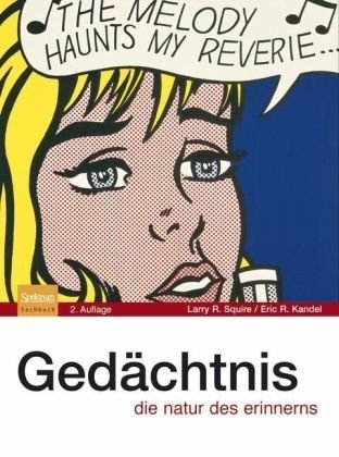 GED Chtnis: Die Natur Des Erinnerns (Spektrum Bibliothek) (German Edition) (9783827405227) by Larry R. Squire