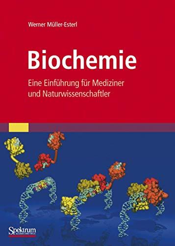 9783827405340: Biochemie: Eine Einführung für Mediziner und Naturwissenschaftler [Unter Mitarbeit von Ulrich Brandt, Oliver Anderka, Stefan Kieß, Katrin Ridinger und Michael Plenikowski] (German Edition)