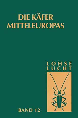 Die Käfer Mitteleuropas, Bd. 12: Supplementband zu: Lohse, G.A.; Lucht,