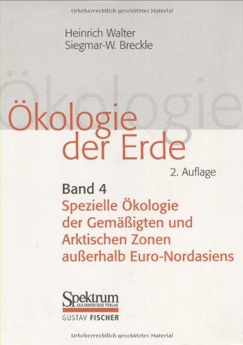 9783827407153: Ökologie der Erde. Bd. 4: Spezielle Ökologie der Gemäßigten und Arktischen Zonen außerhalb Euro-Nordasiens (German Edition)
