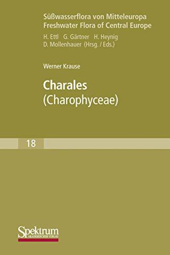 9783827407658: Süßwasserflora von Mitteleuropa, Bd. 18: Charales: Charophyceae (German Edition)