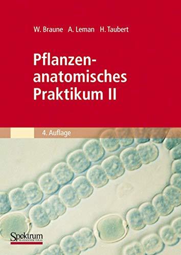 9783827409249: Pflanzenanatomisches Praktikum II: Zur Einführung in den Bau, die Fortpflanzung und Ontogenie der niederen Pflanzen (auch der Bakterien und Pilze) und ... (Spektrum Lehrbuch) (German Edition)