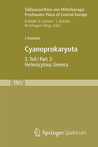9783827409324: Süßwasserflora von Mitteleuropa, Bd. 19/3: Cyanoprokaryota: 3. Teil / 3rd part: Heterocytous Genera (German Edition)