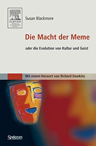 9783827410023: Die Macht der Meme: oder Die Evolution von Kultur und Geist [Mit einem Vorwort von Richard Dawkins] (German Edition)