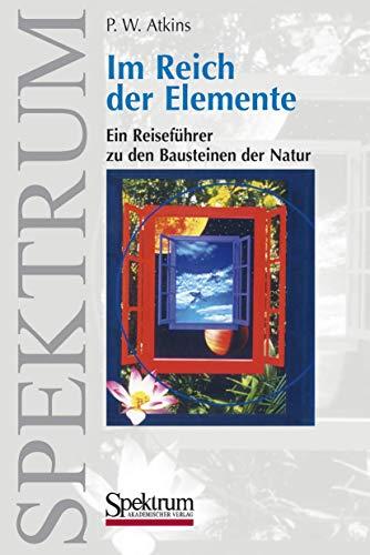 9783827410146: Im Reich der Elemente: Ein Reiseführer zu den Bausteinen der Natur