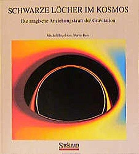Schwarze Löcher im Kosmos: Die magische Anziehungskraft der Gravitation (German Edition) (3827410444) by Mitchell Begelman; Martin Rees