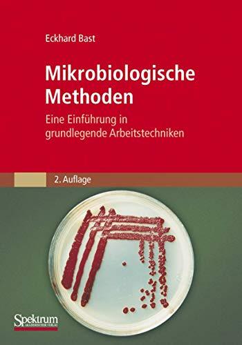 9783827410726: Mikrobiologische Methoden: Eine Einführung in grundlegende Arbeitstechniken (German Edition)
