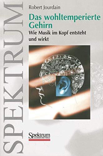 9783827411228: Das wohltemperierte Gehirn: Wie Musik im Kopf entsteht und wirkt (German Edition)