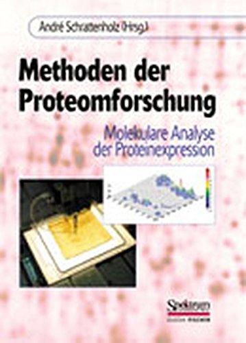9783827411532: Methoden der Proteomforschung: Molekulare Analyse der Proteinexpression