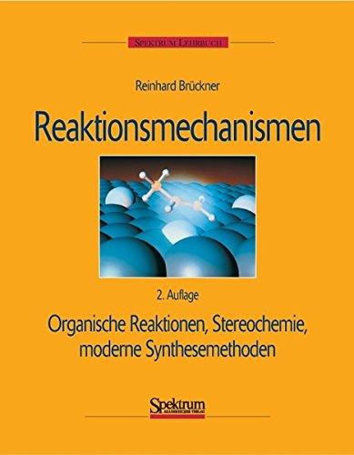 9783827411891: Reaktionsmechanismen: Organische Reaktionen, Stereochemie, moderne Synthesemethoden (German Edition)