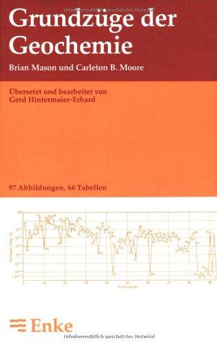 Grundzüge der Geochemie (German Edition) (3827412625) by Brian Mason; Carleton B. Moore