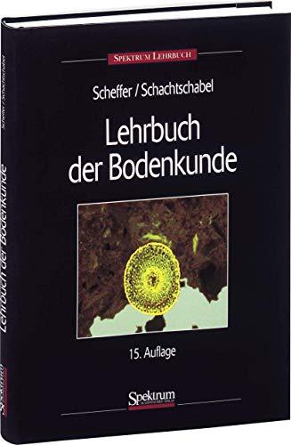 Lehrbuch der Bodenkunde (Sav Geowissenschaften) (German Edition): Scheffer; Schachtschabel; Blume,
