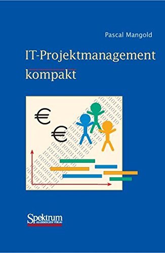 9783827413383: IT-Projektmanagement kompakt (IT kompakt)