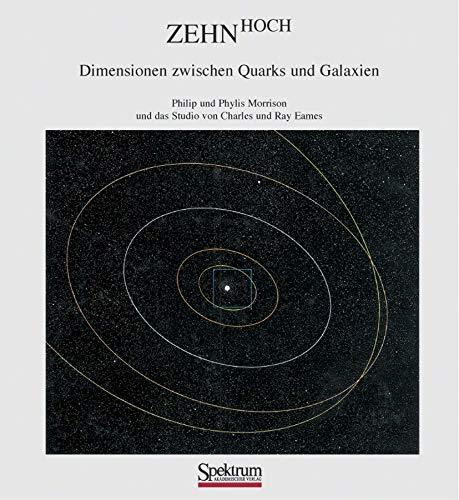 9783827414267: Zehn Hoch: Dimensionen zwischen Quarks und Galaxien (German Edition)