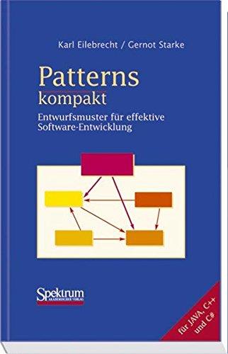 Patterns kompakt: Entwurfsmuster für effektive Software-Entwicklung (IT: Karl Eilebrecht