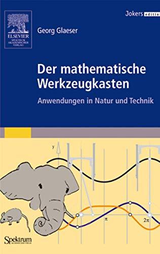 9783827414854: Der mathematische Werkzeugkasten. Anwendungen in Natur und Technik