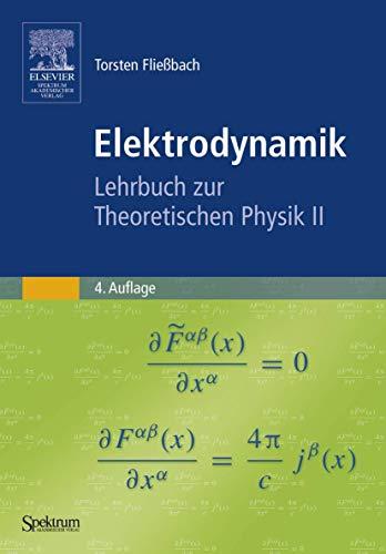 9783827415301: Elektrodynamik: Lehrbuch zur Theoretischen Physik II (German Edition)