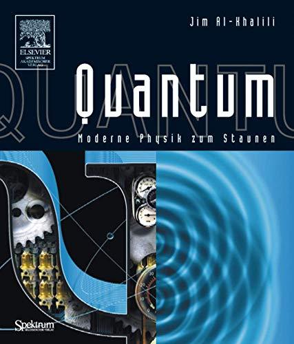 9783827415745: Quantum: Moderne Physik zum Staunen