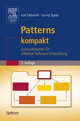 Patterns kompakt: Entwurfsmuster für effektive Software-Entwicklung (IT: Eilebrecht, Karl, Starke,