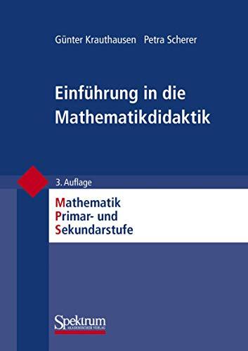 9783827416117: Einführung in die Mathematikdidaktik (Mathematik Primarstufe und Sekundarstufe I + II) (German Edition)
